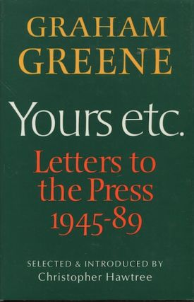 Yours Etc. Letters To The Press 1945 - 89 Selected & Introduced By Christopher Hawtree. Graham...