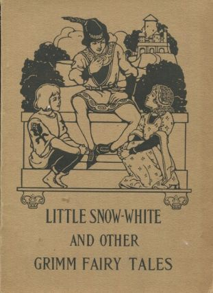Little Snow White And Other Grimm Fairy Tales. The Brothers Grimm, W. T. Stead