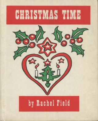 Christmas Time, Verses And Illustrations By Rachel Field. Rachel Field