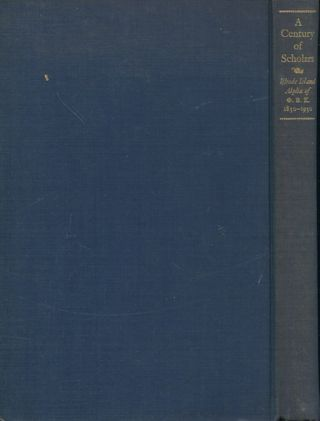 A Century of Scholars, Rhode Island Alpha of Phi Beta Kappa, 1830-1930. William T. Hastings, Updike