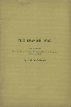 The Spanish War. An Address Before The Reunion Society of Vermont Officers, At Montpelier,...