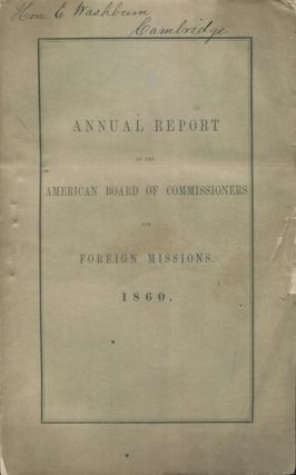 Annual Report Of The American Board Of Commissioners For Foreign Missions, Presented At The...