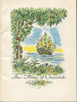 The Story Of Chocolate. Chocolate Manufacturers Assn. of America