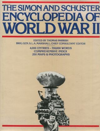 The Simon and Schuster Encyclopedia of World War II. Consultant, S L. A. Marshall, Thomas Parrish