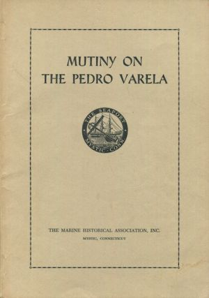 Mutiny On The Pedro Varela, The Adventures of a Twentieth Century Whaleman. Walter Hammond