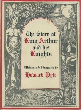 The Story Of King Arthur and his Knights. Howard Pyle