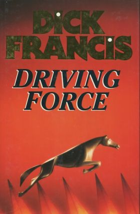 Driving Force. Dick Francis