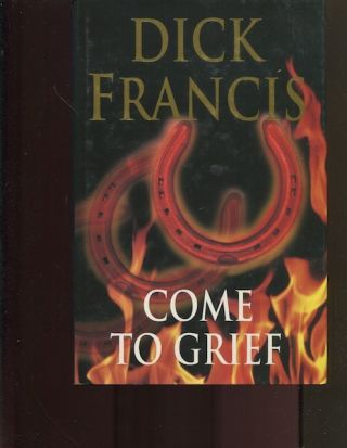 Come To Grief. Dick Francis