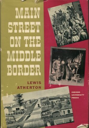 Main Street On The Middle Border. Lewis Atherton