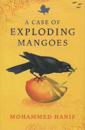 A Case Of Exploding Mangoes. Mohammed Hanif