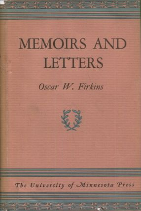 Memoirs And Letters Of Oscar W. Firkins. Oscar W. Firkins.