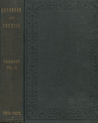 Records Of The Governor And Council Of The State Of Vermont Volume V. E. P. Walton