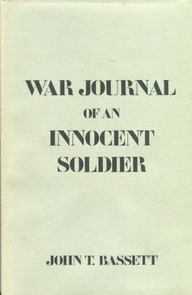 War Journal of an Innocent Soldier. John T. Bassett
