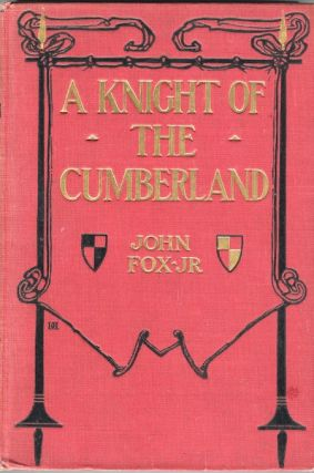 A Knight of the Cumberland. James Fox Jr