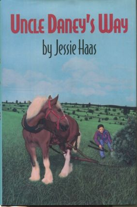 Uncle Daney's Way. Jessie Haas
