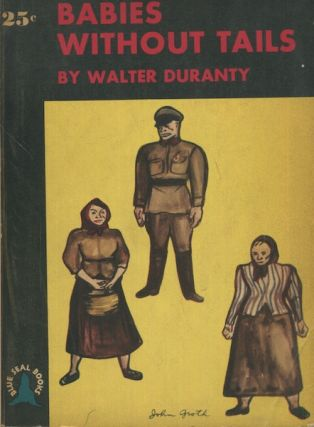 Babies Without Tails. Walter Duranty