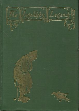 The Ingoldsby Legends or Mirth & Marvels; Illustrated by Arthur Rackham. Thomas Ingoldsby, Arthur...