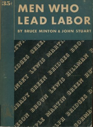 Men Who Lead lLabor. With Drawings by Scott Johnston. Bruce Minton, John Stuart
