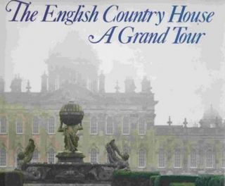The English Country House, A Grand Tour. Gervase Jackson-Stops, James Pipkin