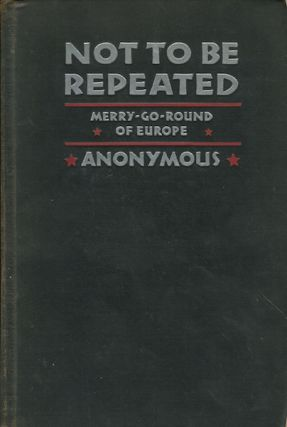 Not to Be Repeated, Merry-Go-Round Of Europe. Anonymous