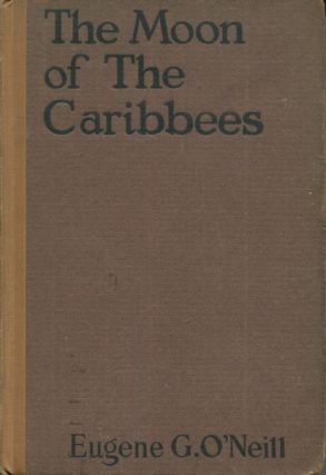 Moon Of The Caribbees And Six Other Plays Of The Sea. Eugene O'Neill