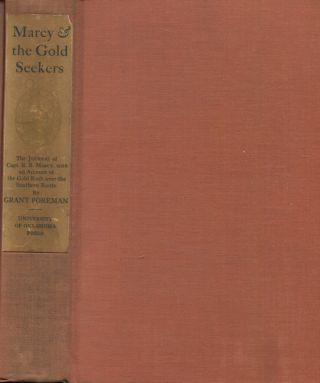 Marcy And The Gold Seekers, The Journal Of Captain R. B. Marcy, With An Account Of The Gold Rush...