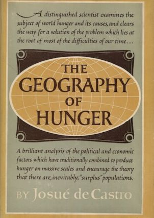 The Geography of Hunger. Josue de Castro