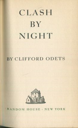 Clash By Night. Clifford Odets