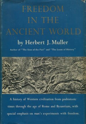 Freedom In The Ancient World. Herbert J. Muller