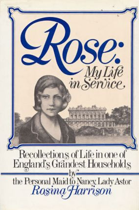 Rose: My Life In Service. Rosina Harrison