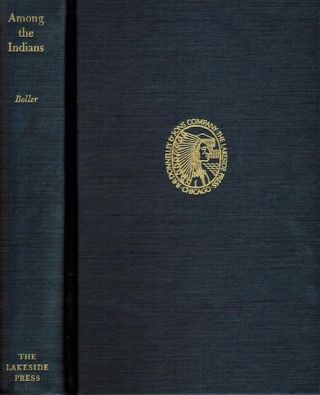 Among The Indians Eight Years In The West 1858-1866. Henry A. Boller, Milo Milton Quaife