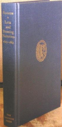 Pioneers, Narratives of Noah Harris Letts and Thomas Allen Banning, 1825-1865. Paul M. Angle, Noah Harris Letts, Thomas Allen Banning.