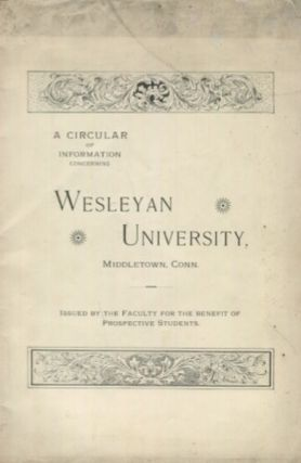 A Circular Of Information Concerning Wesleyan University, Middletown Conn.; Issued By The Faculty...