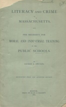 Literacy And Crime In Massachusetts; And, the Necessity for Moral and Industrial Training in the...