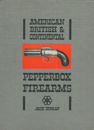 American British & Continental Pepperbox Firearms