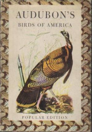 Audubon's Birds Of America; Introduction and descriptive captions by Ludlow Griscom. James J....