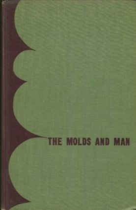 The Molds And Man, An Introduction To The Fungi. Clyde M. Christensen