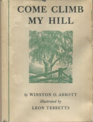 Come Climb My Hill. Winston O. Abbott