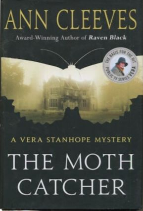 The Moth Catcher; A Vera Stanhope Mystery. Ann Cleeves