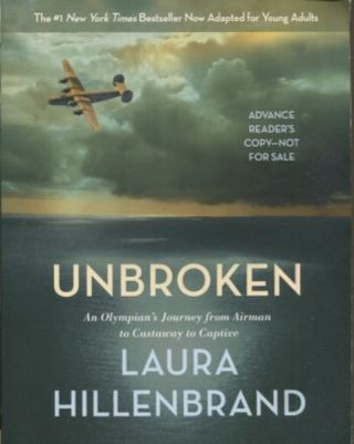 Unbroken, An Olympian's Journey from Airman to Castaway to Captive. Laura Hillenbrand