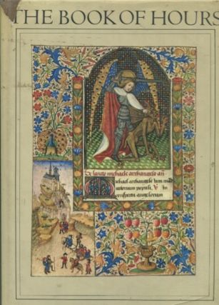 The Book of Hours, with a Historical Survey and Commentary. John Harthan