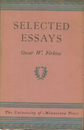 Selected Essays. Oscar W. Firkins