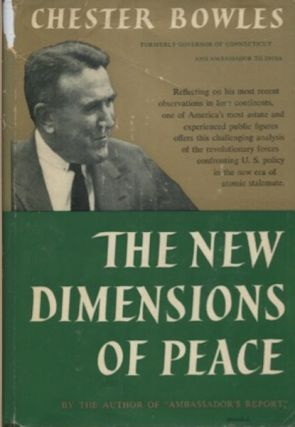 The New Dimensions Of Peace. Chester Bowles