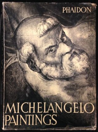 The Paintings of Michelangelo. Ludwig Goldscheider