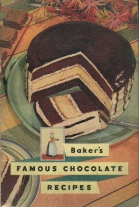 Baker's Famous Chocolate Recipes. Frances Lee Barton, Selector.