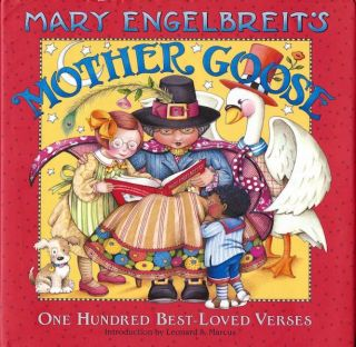 Mary Engelbreit's Mother Goose, One Hundred Best Loved Verses; Introduction by Leonard S. Marcus....