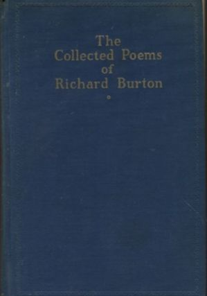 The Collected Poems Of Richard Burton; With An Introduction By Alfred Kreymborg. Richard Burton