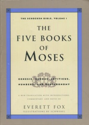 The Schocken Bible Volume 1, The Five Books Of Moses; Genesis, Exodus, Leviticus, Numbers,...