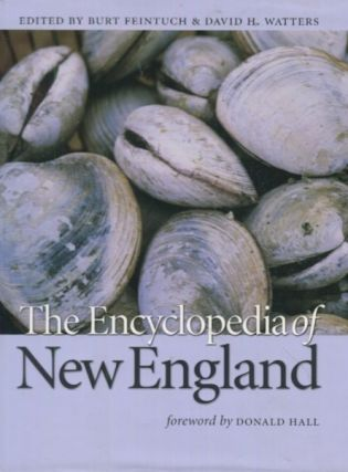 The Encyclopedia of New England, The Culture And History Of An American Region; Foreword by...