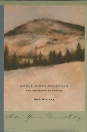 Small Misty Mountain, The Awanadjo Almanack, Nature's Year In A Downeast Village. Rob McCall.